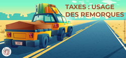 Taxes - usage des remorques